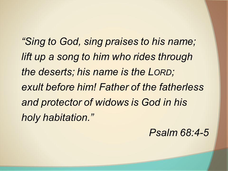 Sing to God, sing praises to his name