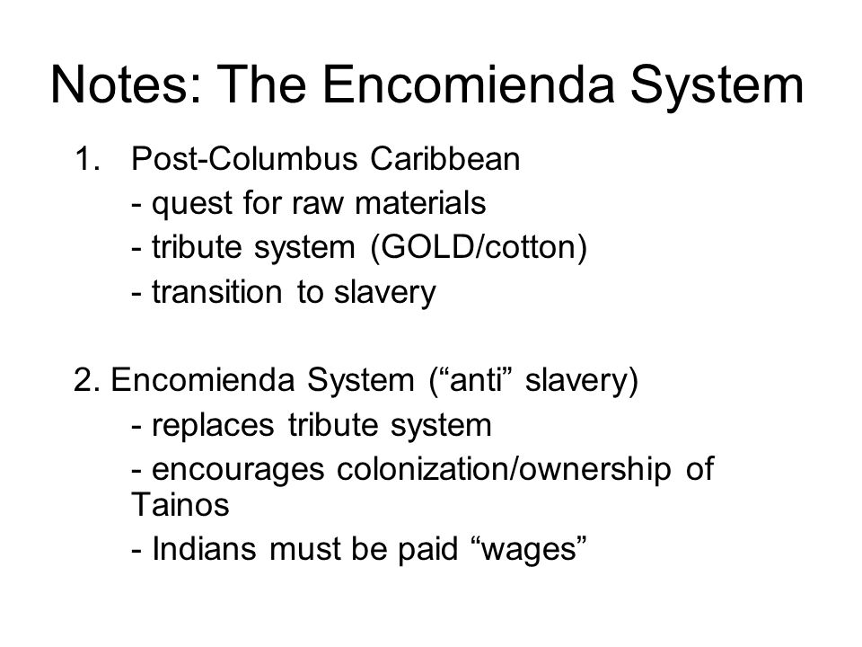 focus how did the encomienda system affect the spanish and the