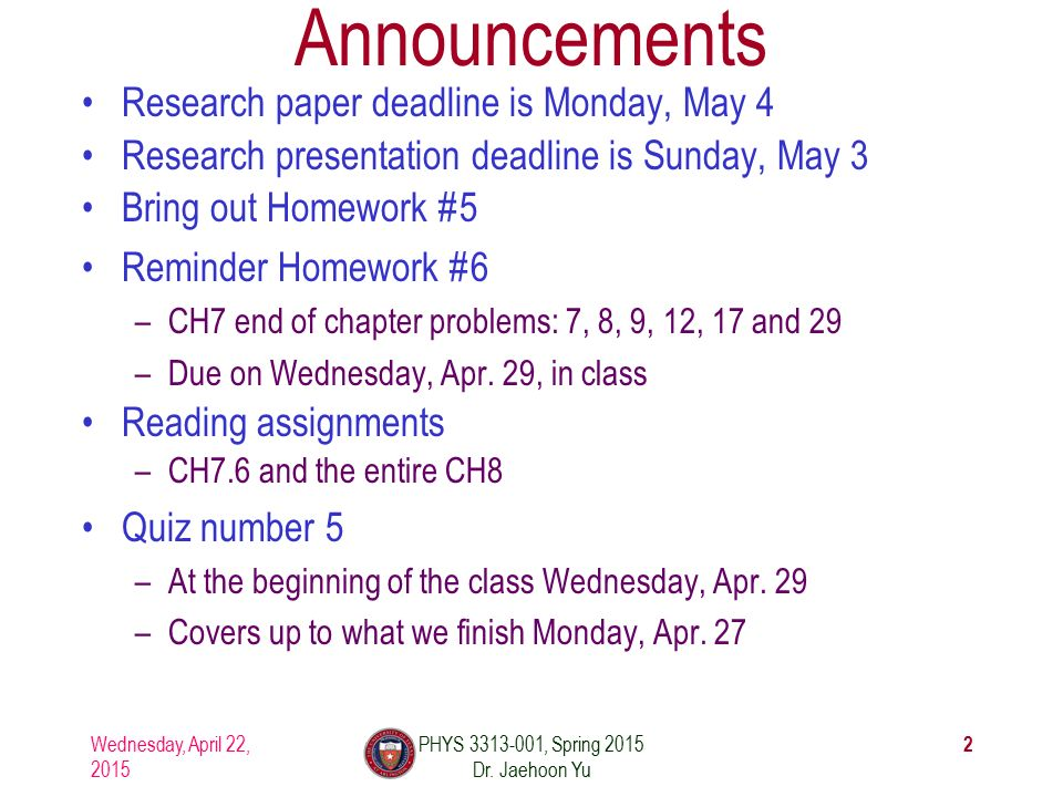 Wednesday, April 22, 2015 PHYS , Spring 2015 Dr.