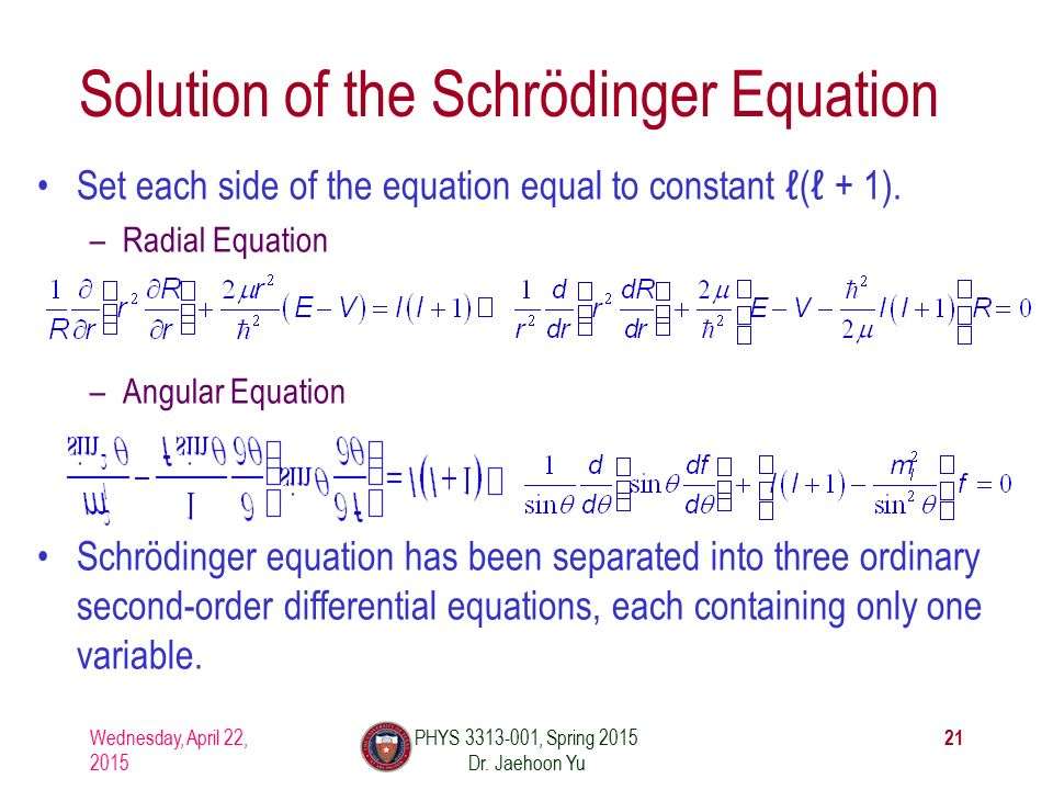 Solution of the Schrödinger Equation Set each side of the equation equal to constant ℓ(ℓ ℓ(ℓ + 1).