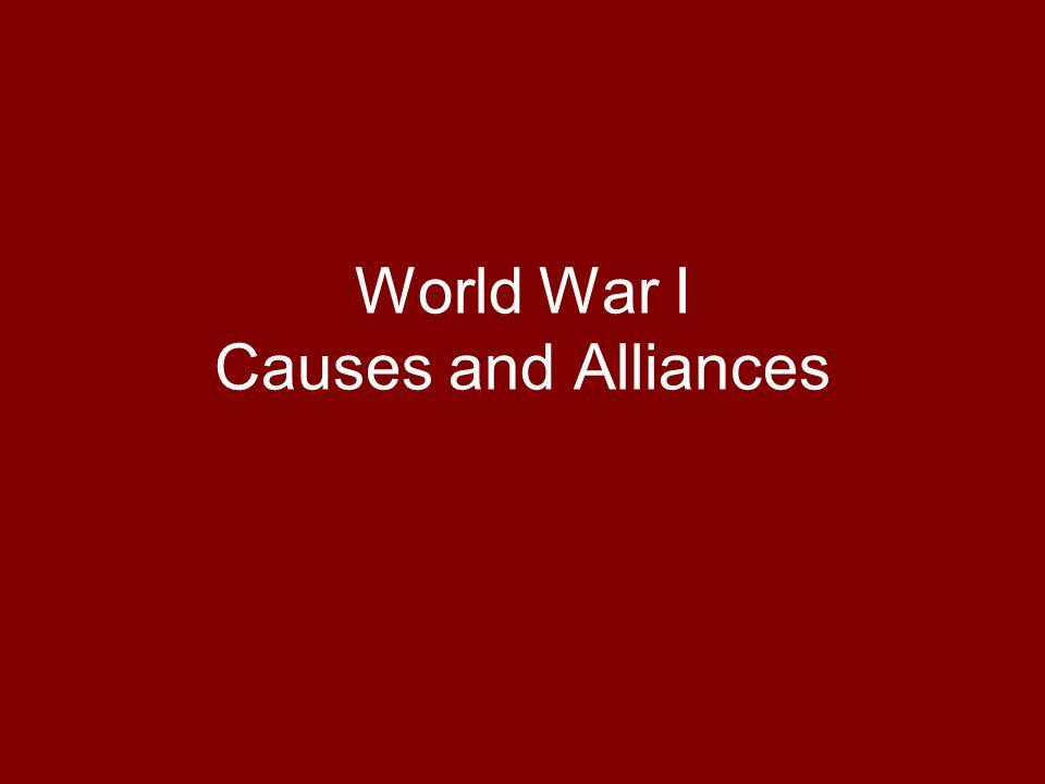 World War I Causes and Alliances