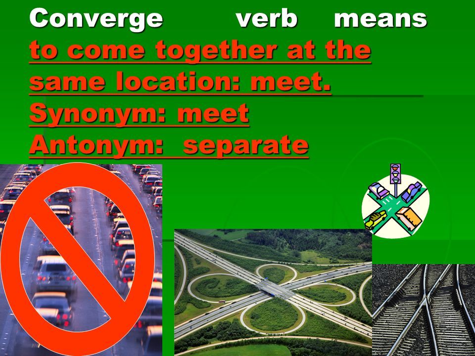 Heartland by diane siebert word knowledge unit 6 lesson 2 what do 17 converge verb means to come together at the same location meet synonym meet antonym separate m4hsunfo