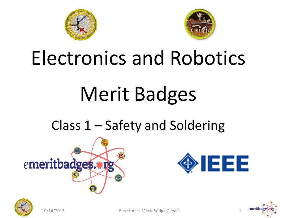 Electronics And Robotics Merit Badges Class 1 Safety And Soldering