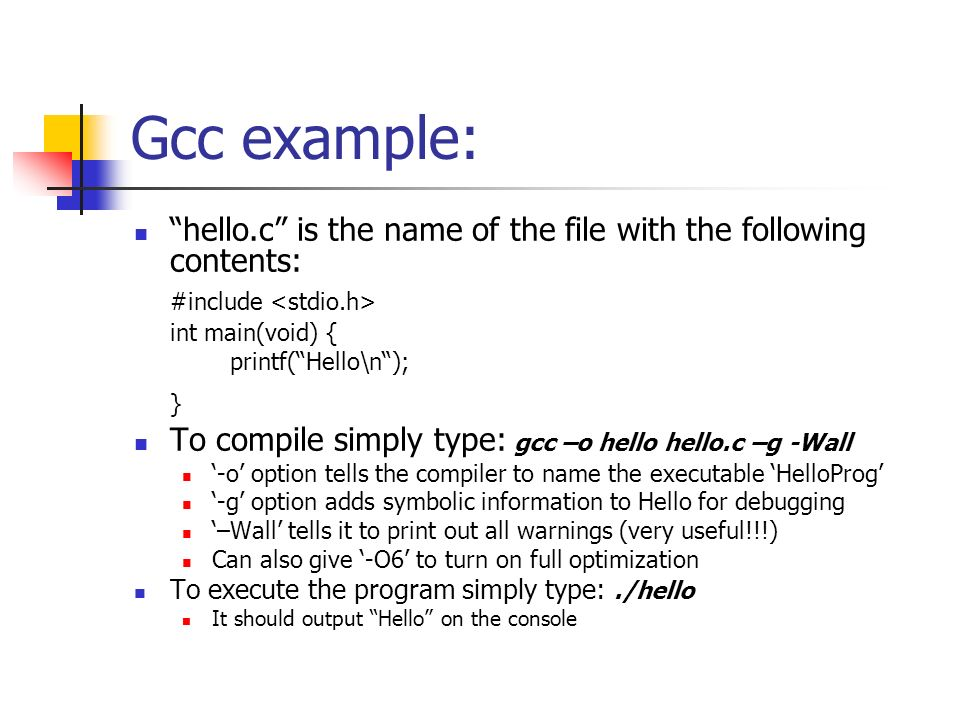 Compiling & Debugging Quick tutorial  What is gcc? Gcc is