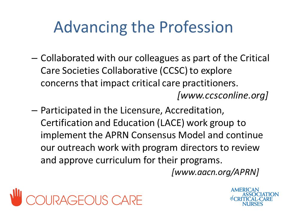AACN Update A nurse's everyday work is the work of AACN