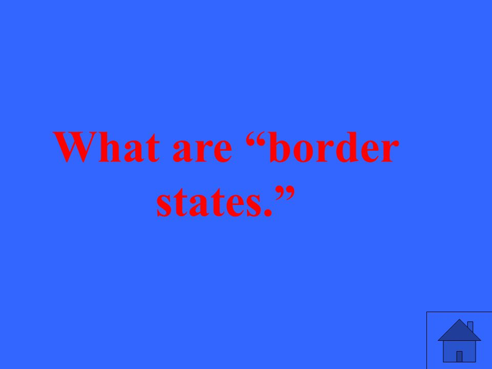 What are border states.