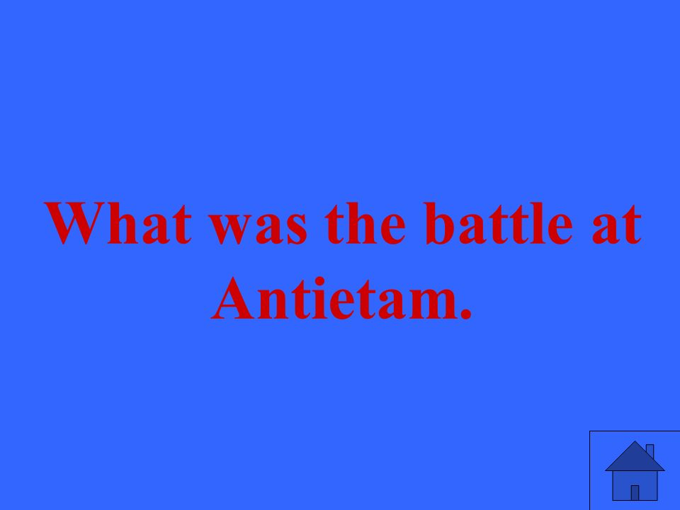 What was the battle at Antietam.