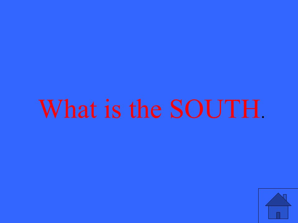 What is the SOUTH.