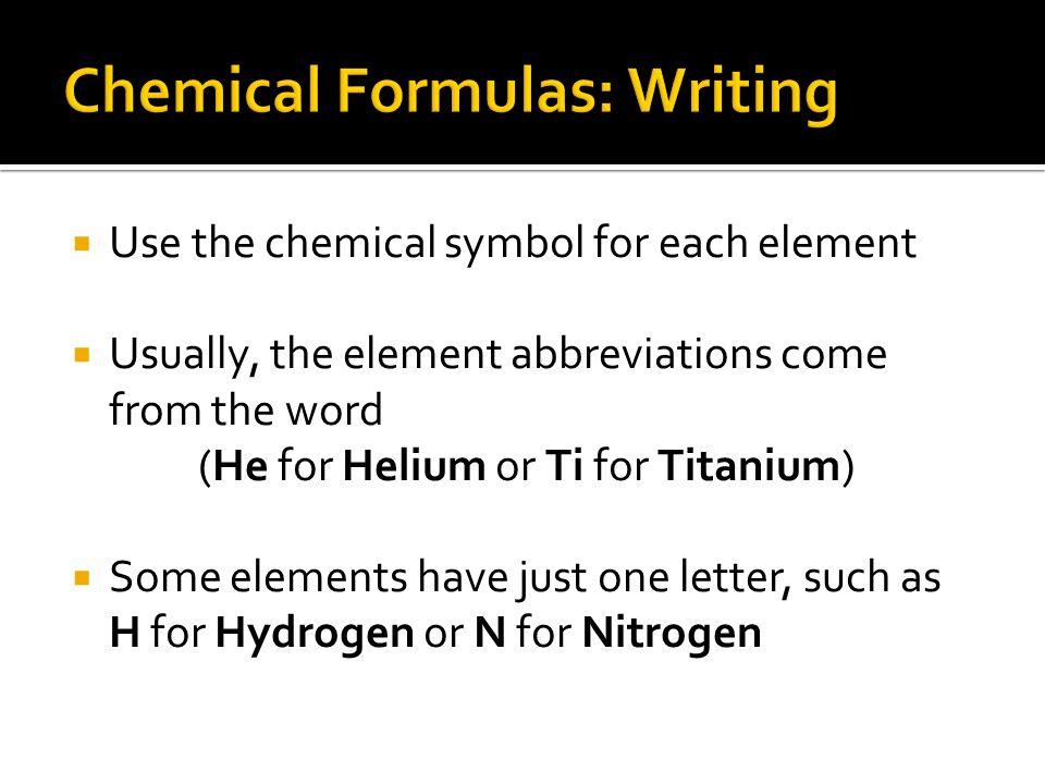 Chem Lab Methods Chemical Symbols Use The Chemical Symbol For