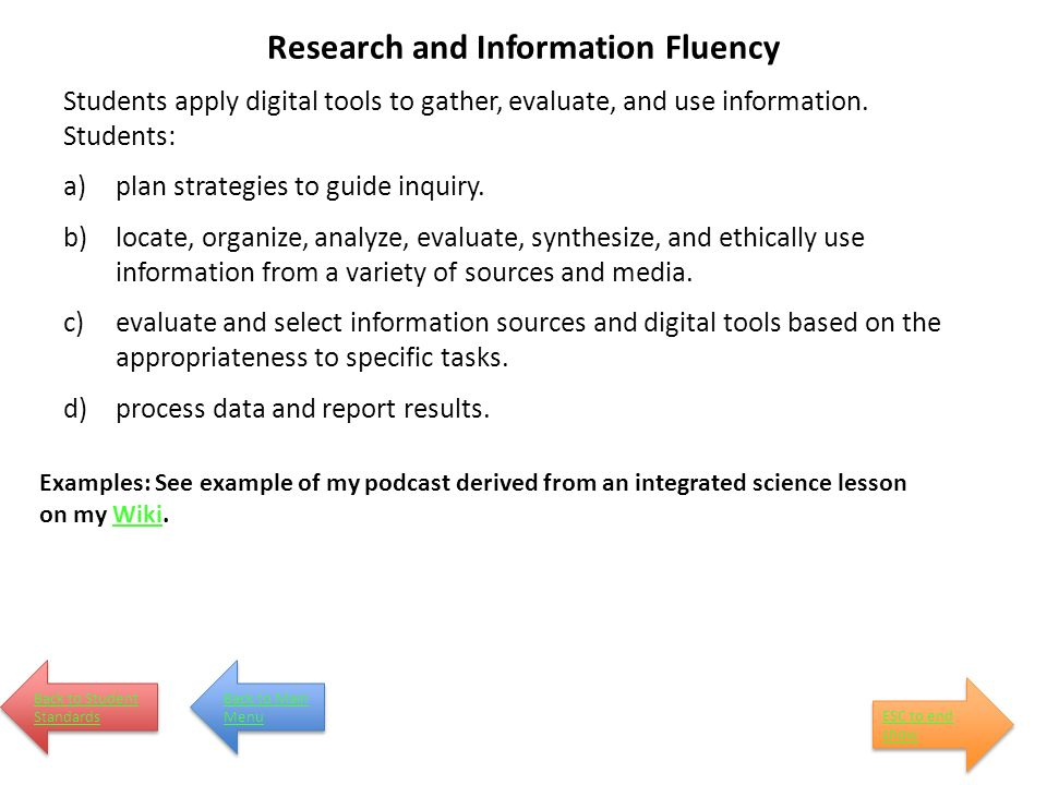 Research and Information Fluency Students apply digital tools to gather, evaluate, and use information.