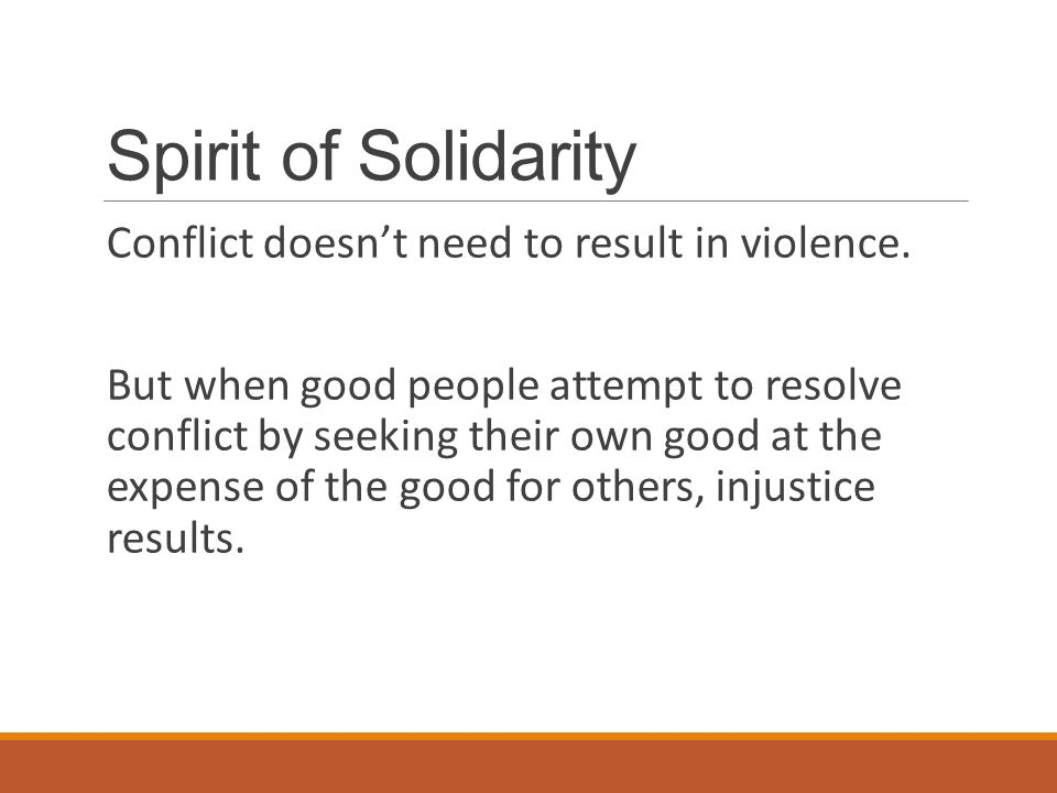 Spirit of Solidarity Conflict doesn't need to result in violence.