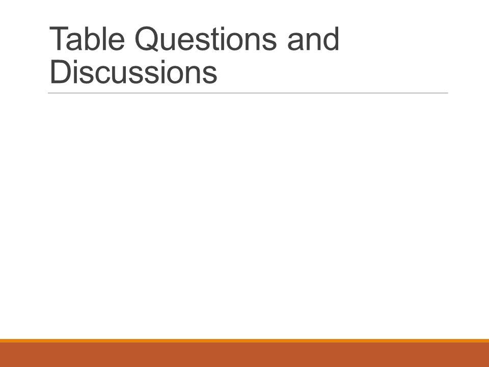 Table Questions and Discussions