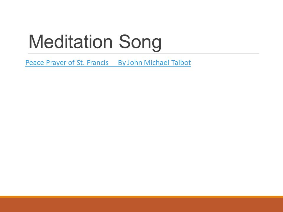 Meditation Song Peace Prayer of St. Francis By John Michael Talbot
