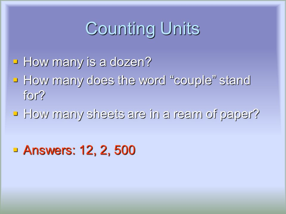 Counting Units  How many is a dozen.  How many does the word couple stand for.