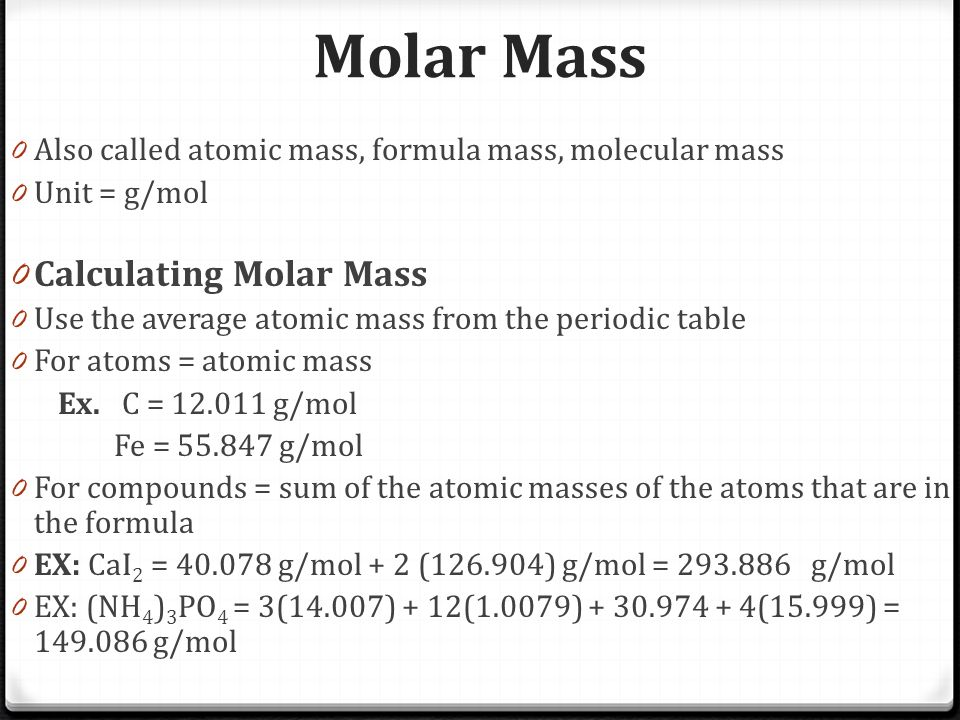 The mole molar mass 0 also called atomic mass formula mass 4 molar mass 0 also called atomic mass formula mass molecular mass 0 unit gmol 0 calculating molar mass 0 use the average atomic mass from the periodic urtaz Image collections
