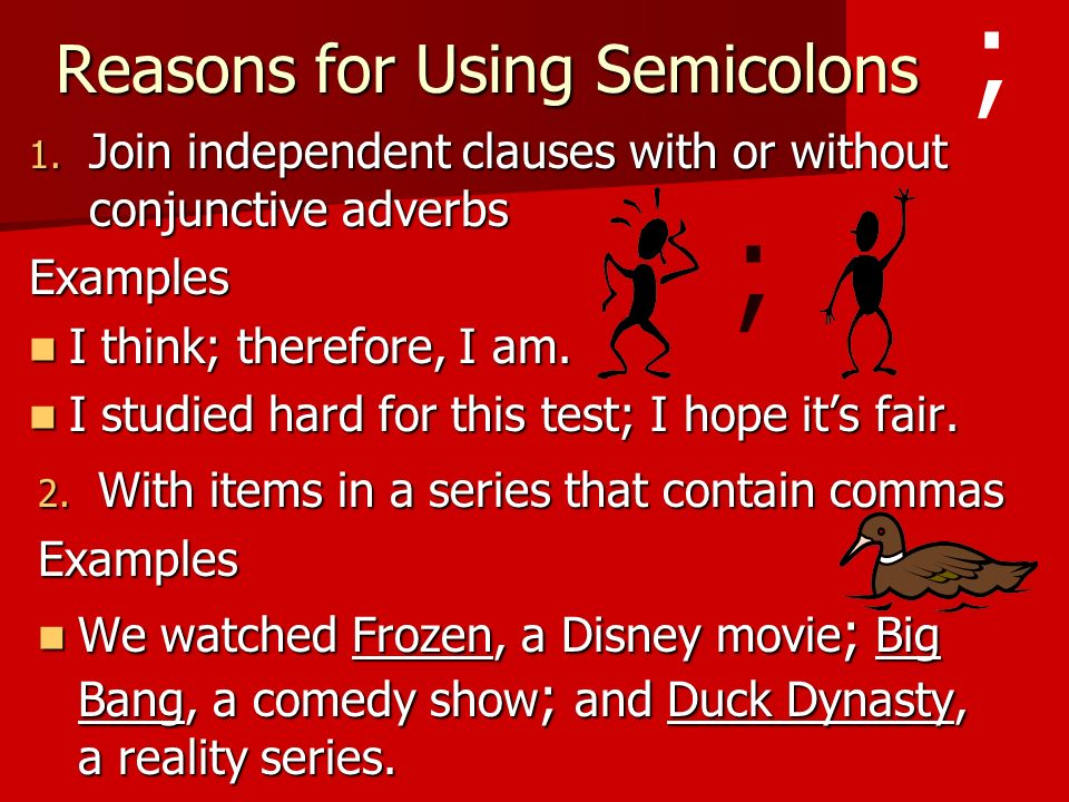 Using Semicolons And Colons Reasons For Using Semicolons 1