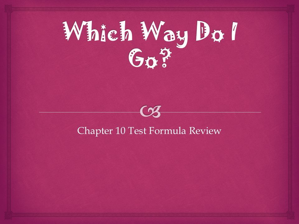Chapter 10 Test Formula Review