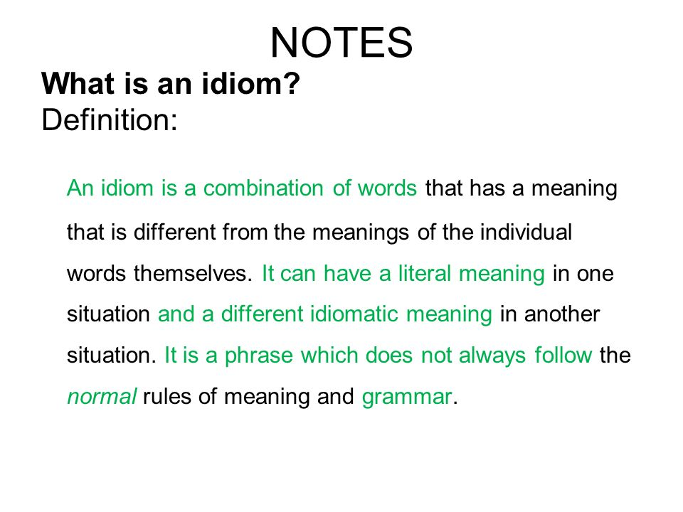 Whats That Idiot Saying Notes What Is An Idiom Definition An