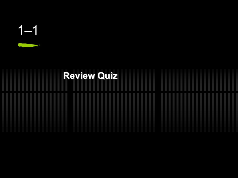 1–1 Review Quiz