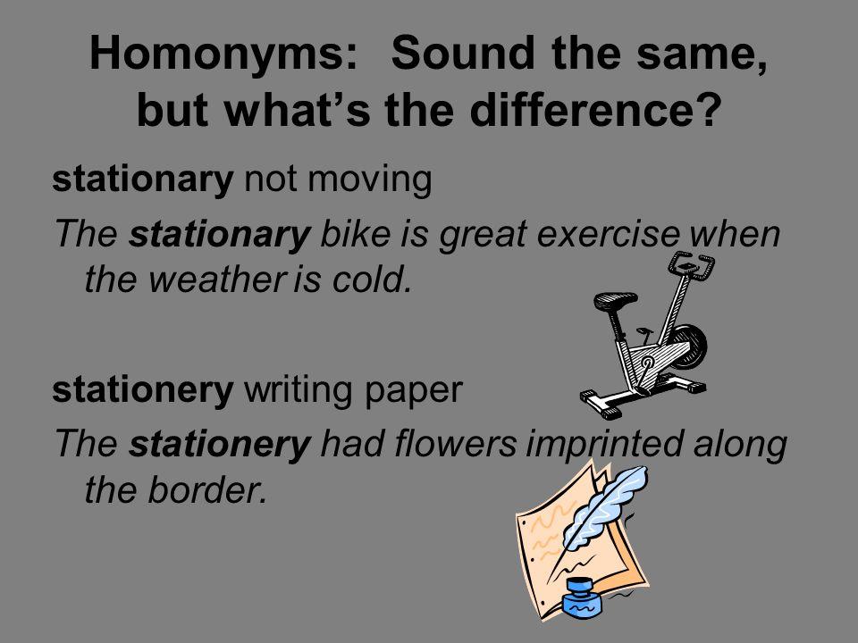 Homonym for stationary