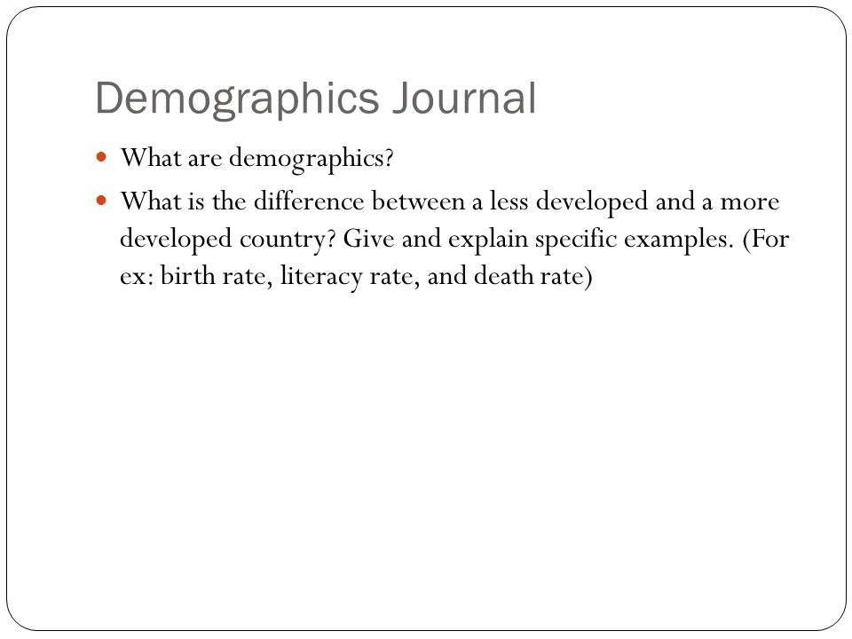 Demographics Journal What are demographics.
