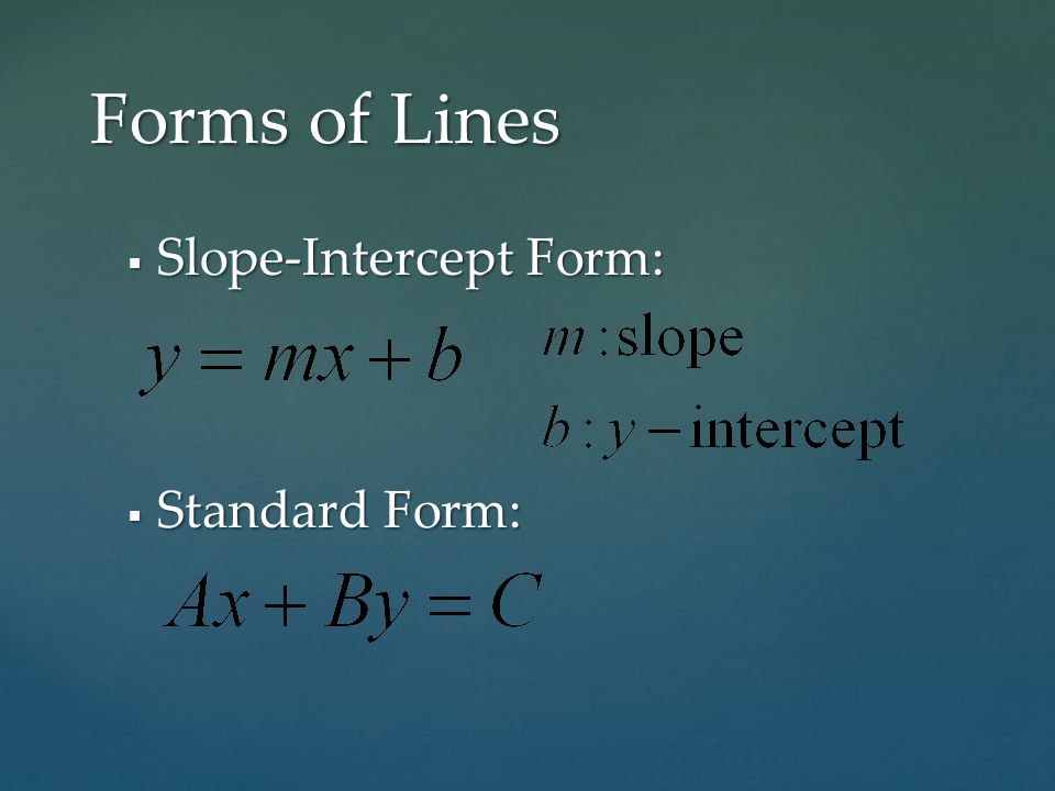 24 Writing Equations Of Lines Slope Intercept Form Standard