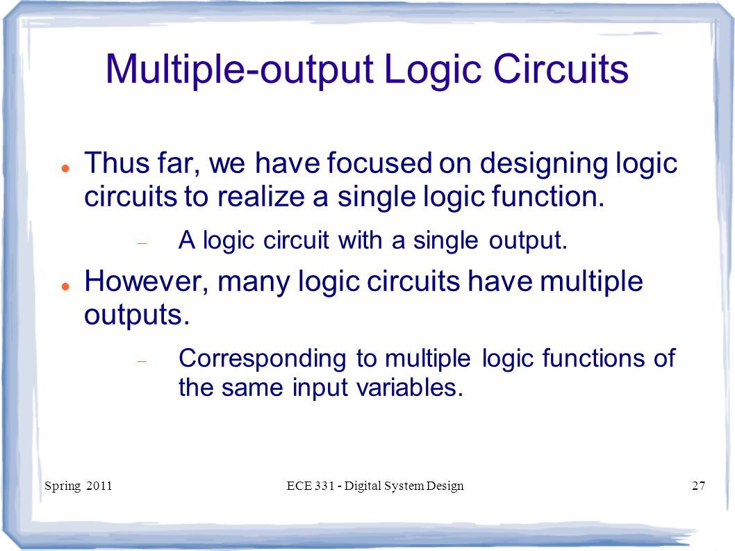 Ece 331 Digital System Design Nand And Nor Circuits Multi Level Logic Gates Circuit Spring 2011ece Design27 Multiple Output Thus Far We Have Focused
