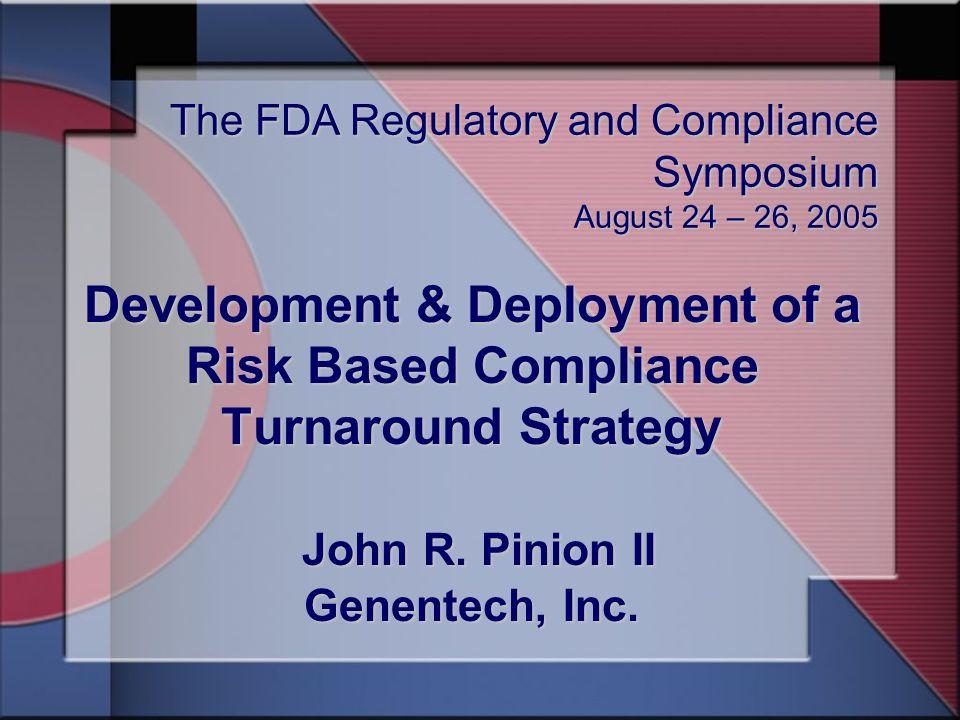 Development & Deployment of a Risk Based Compliance Turnaround