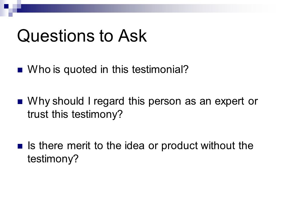 Questions to Ask Who is quoted in this testimonial.