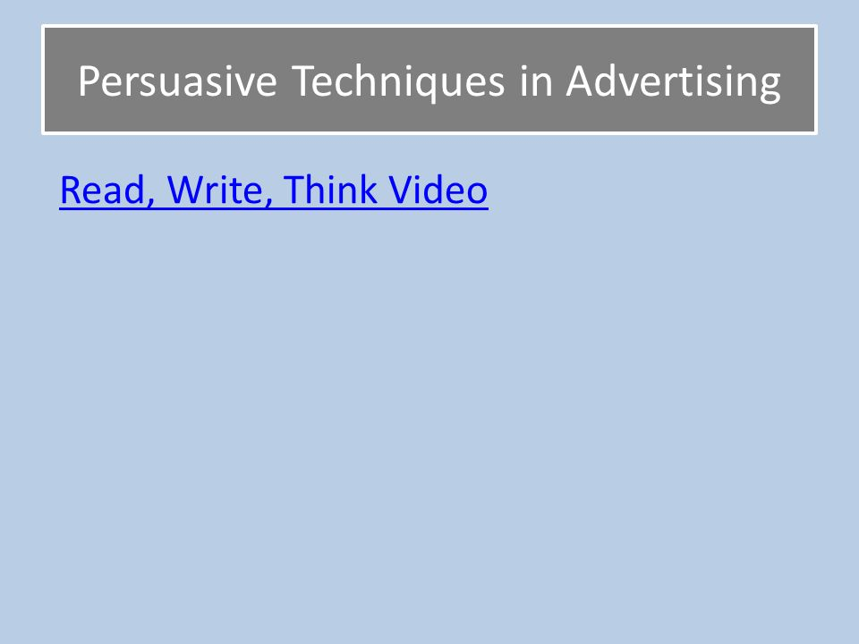 Persuasive Techniques in Advertising Read, Write, Think Video