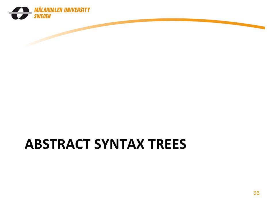 ABSTRACT SYNTAX TREES 36