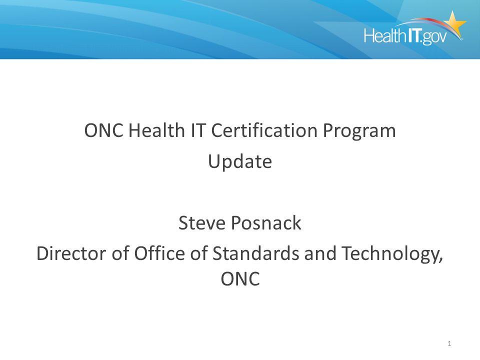 ONC Health IT Certification Program Update Steve Posnack Director of ...