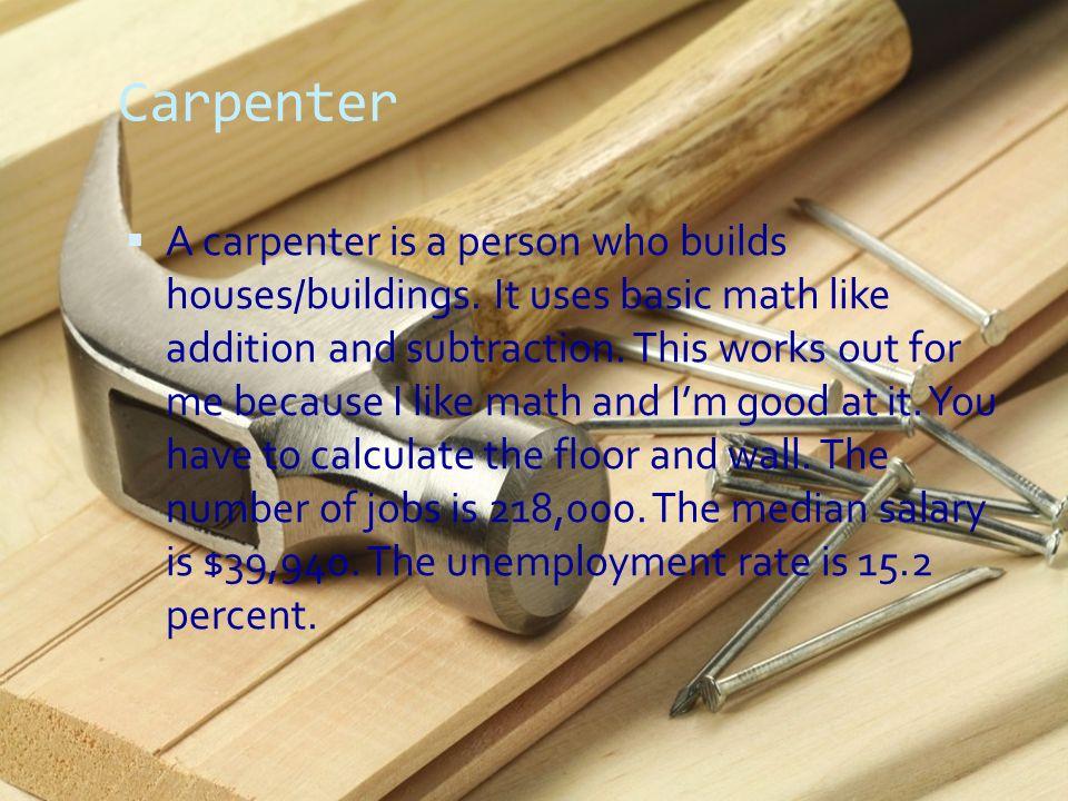 Joe Lach  Carpenter  A carpenter is a person who builds