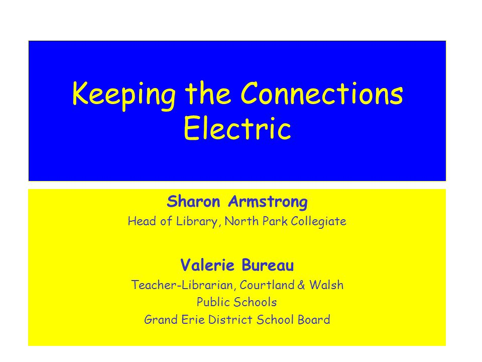 Keeping The Connections Electric Sharon Armstrong Head Of Library