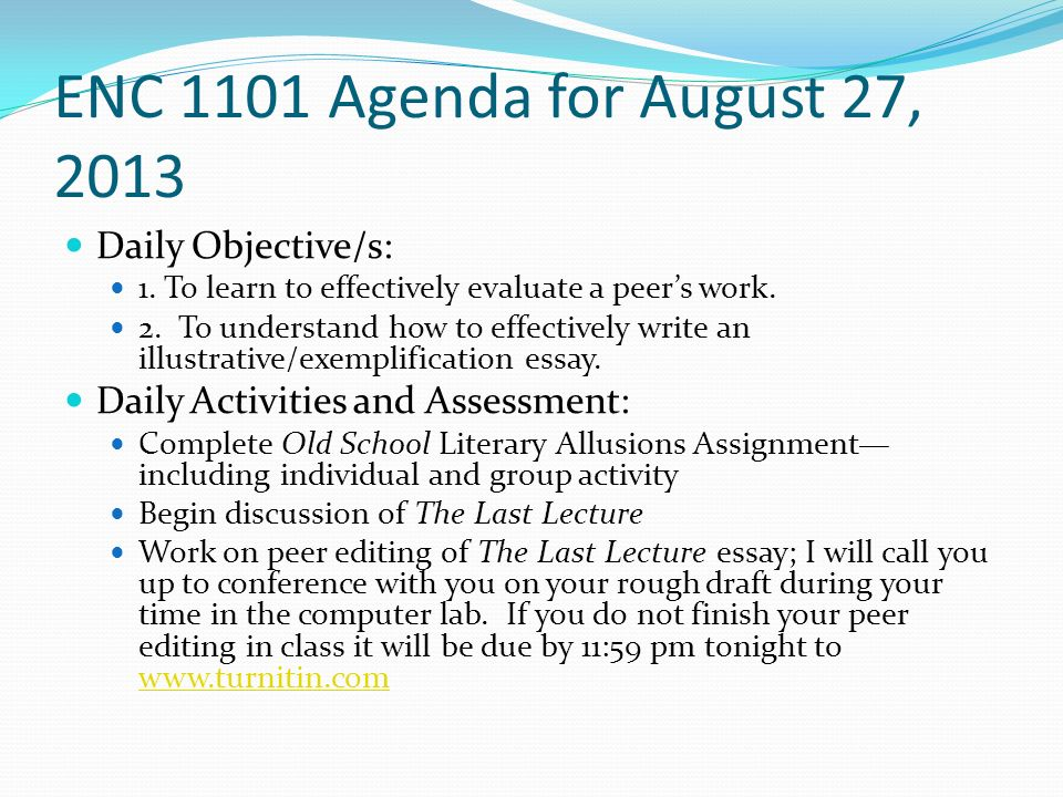 ENC 1101 Agenda for August 27, 2013 Daily Objective/s: 1.