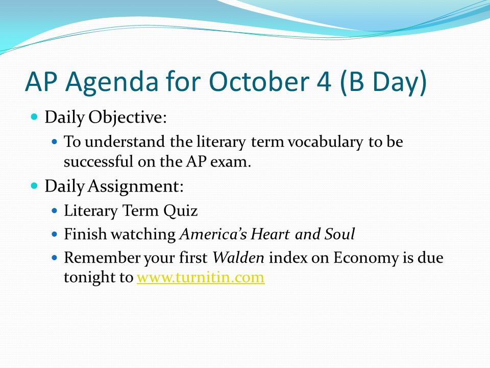 AP Agenda for October 4 (B Day) Daily Objective: To understand the literary term vocabulary to be successful on the AP exam.