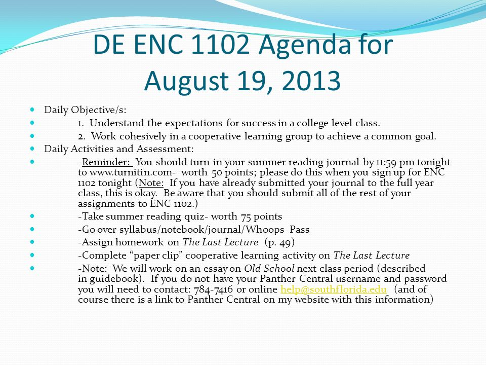 DE ENC 1102 Agenda for August 19, 2013 Daily Objective/s: 1.