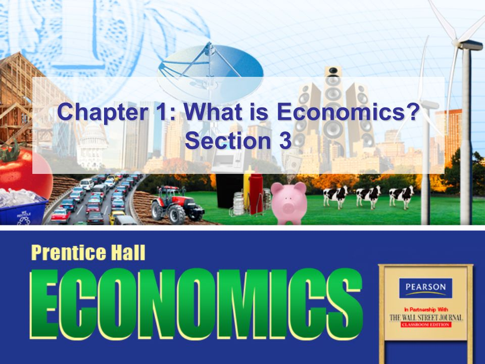 Chapter 1: What is Economics? Opener  Slide 2 Copyright © Pearson