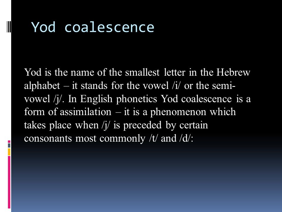Aspects of Connected Speech  Weak Forms  Yod coalescence