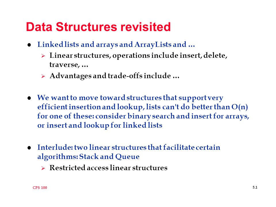 CPS Data Structures revisited l Linked lists and arrays and