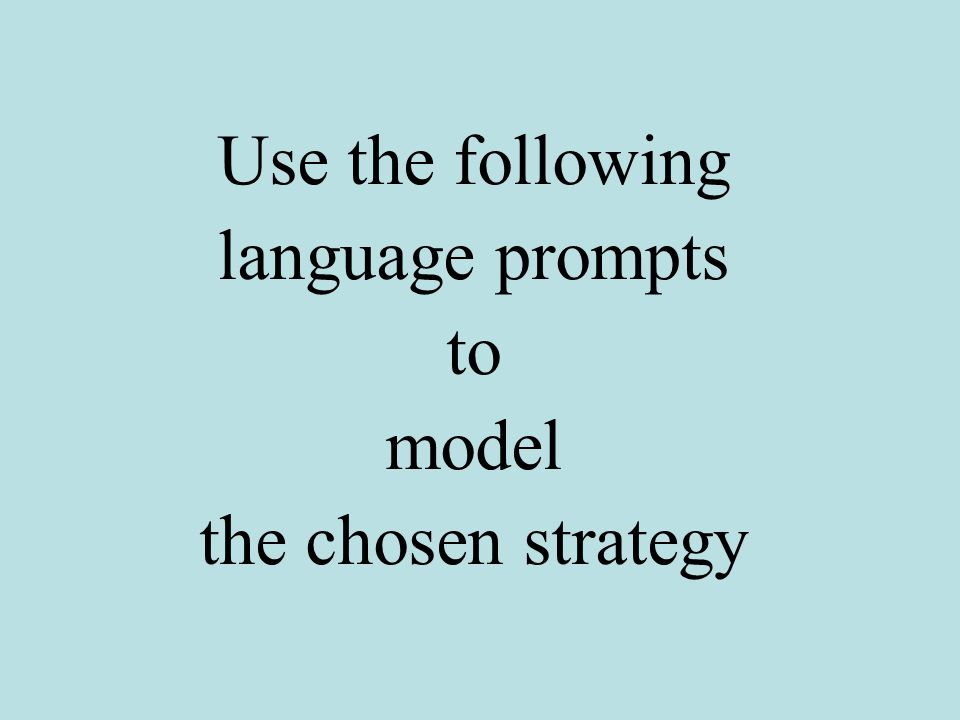 Use the following language prompts to model the chosen strategy