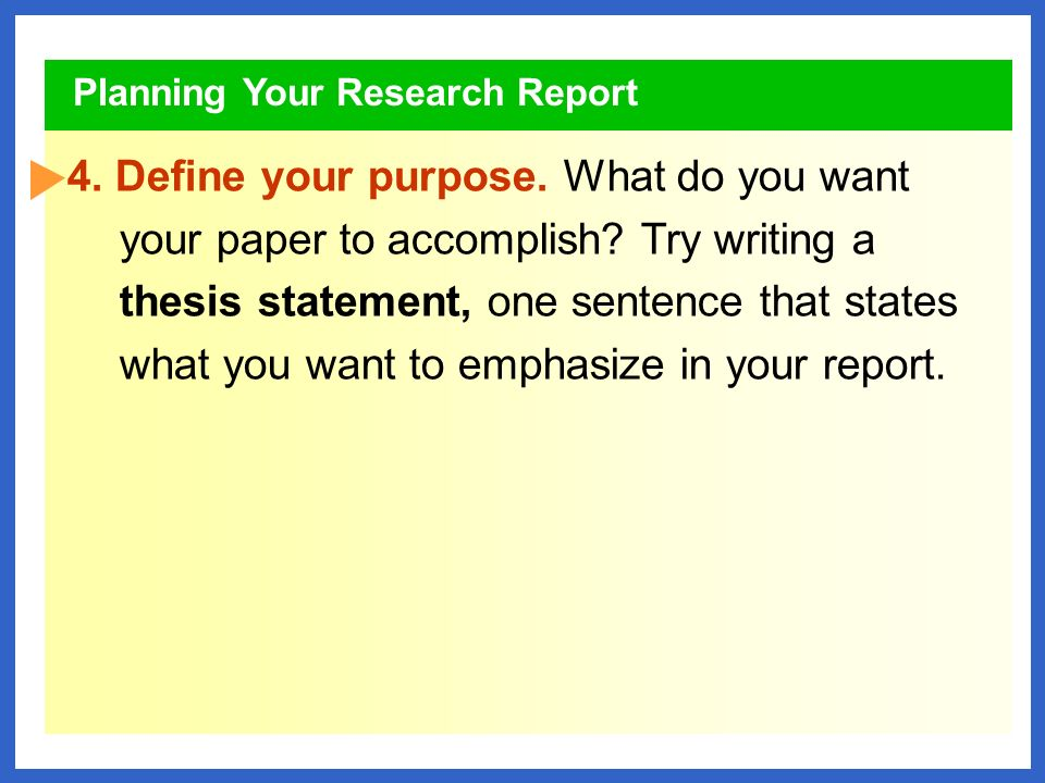 Planning Your Research Report 3. Identify your audience.