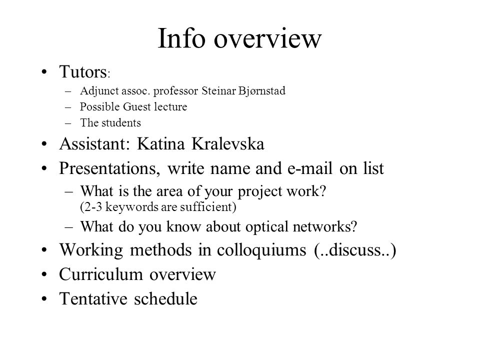 Info overview Tutors : –Adjunct assoc.