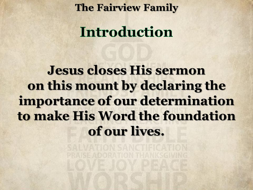 The Fairview Family Matthew 7:24-29 The Fairview Family