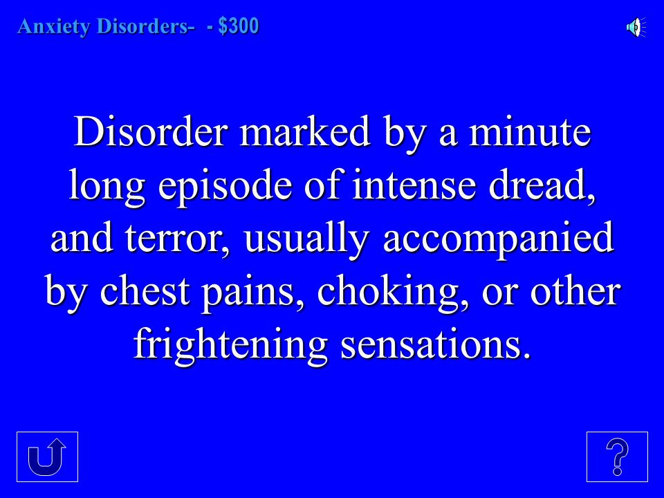 Anxiety Disorders- $200 Disorder in which a person is continually tense, apprehensive, and in a state of autonomic system arousal.