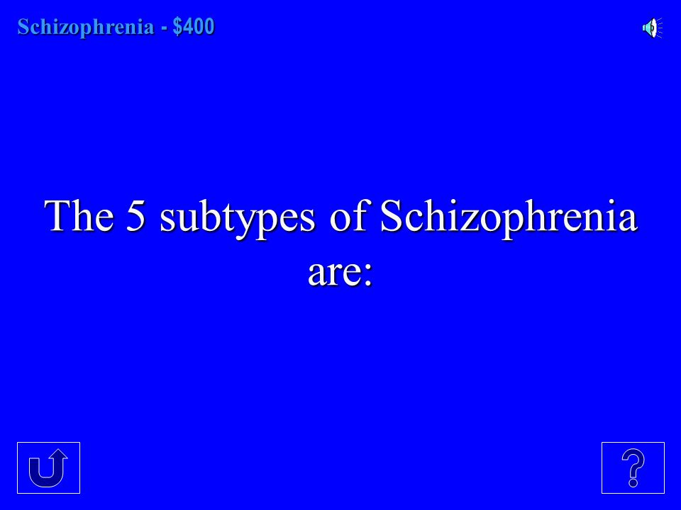 Schizophrenia- $300 Schizophrenia - $300 A persons preoccupation with delusions or hallucinations.
