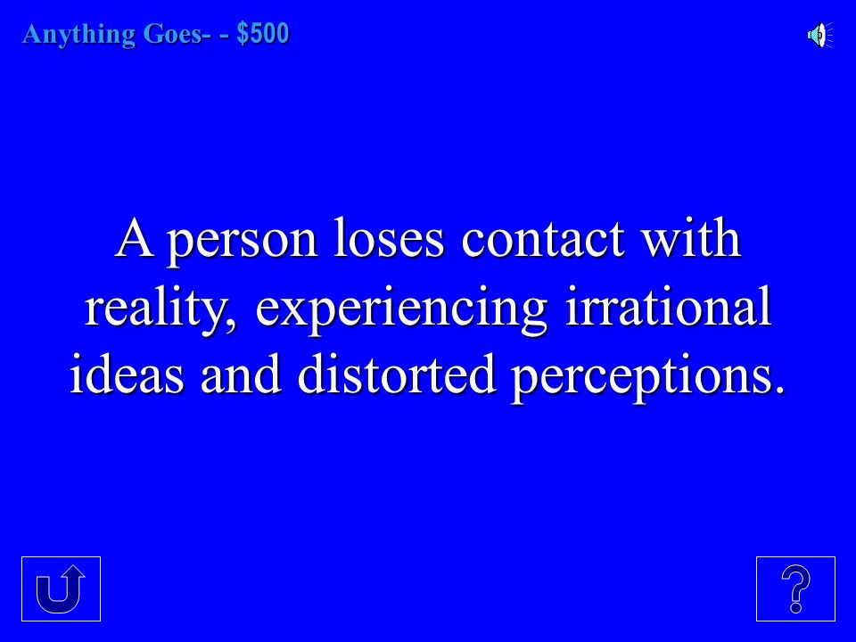 Anything Goes- $400 Disorder that is usually distressing but allows one to think rationally and function socially.