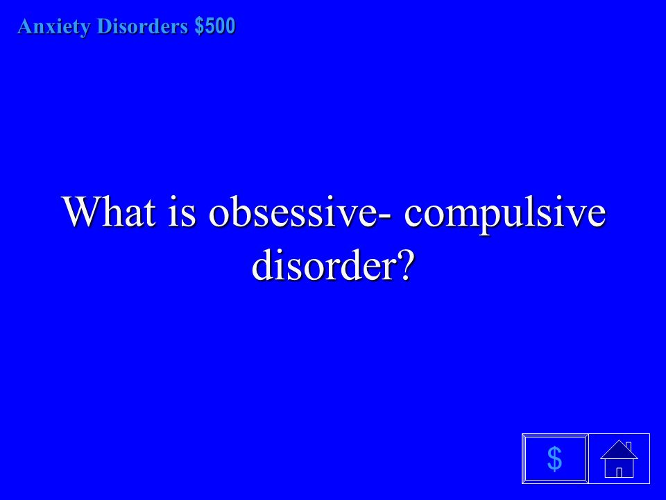 Anxiety Disorders - $400 What is a phobia $