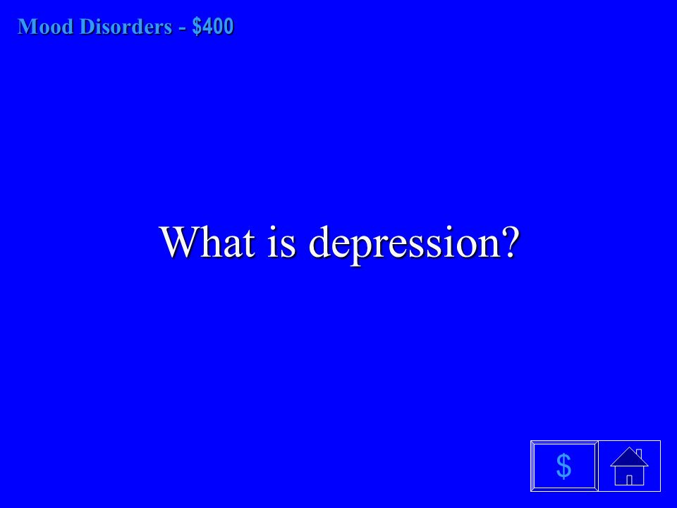 Mood Disorders - $300 What are manic episodes $