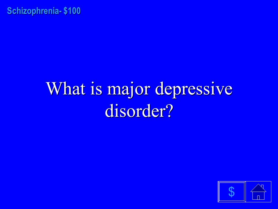 Mood Disorders - $500 What are bipolar disorder, and major depressive disorder $